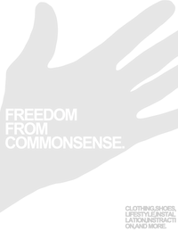 FREEDOM FROM COMMONSENSE.